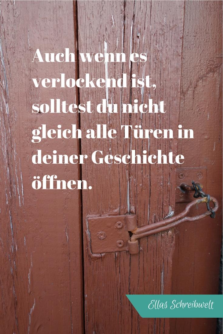 Auch wenn es verlockend ist solltest du beim Schreiben deiner Geschichte nicht gleich alle Türen öffnen. Ellas Schreibwelt