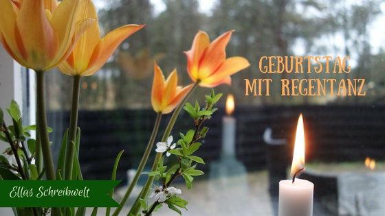 Tulpen und eine erste Kerze für den Geburtstag mit Regentanz bei Ellas Schreibwelt